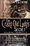 img - for The Crazy Old Lady's Secret (Beacon Hill Chronicles) (Volume 4) book / textbook / text book