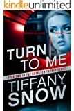 Turn to Me (The Kathleen Turner Series Book 2)