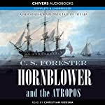 Hornblower and the Atropos (       UNABRIDGED) by C.S. Forester Narrated by Christian Rodska
