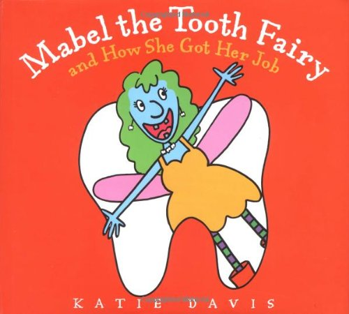 Mabel the Tooth Fairy and How She Got Her Job, Davis, Katie