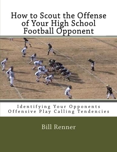 How to Scout the Offense of Your High School Football Opponent: Identifying Your Opponents Offensive Play Calling Tendencies (Offensive Football Plays compare prices)