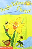 Bright yellow flower (Hello reader! Science. Level 1) (0439441625) by Corwin, Judith Hoffman