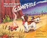 img - for Max and Annie's Mysterious Campfire by Sandra J. Philipson (2002) Hardcover book / textbook / text book
