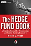 Image of The Hedge Fund Book: A Training Manual for Professionals and Capital-Raising Executives (Wiley Finance)
