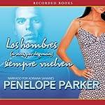 Los hombres (a veces, por desgracia) Siempre Vuelven (Texto Completo) | Penelope Parker