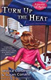 Turn Up the Heat (A Gourmet Girl Mystery) (042521947X) by Conant, Susan