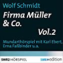 Firma Müller & Co. 2 Hörspiel von Wolf Schmidt Gesprochen von: Karl Ebert, Max Strecker, Erna Fassbinder