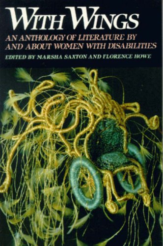 With Wings: An Anthology of Literature by and about Women with Disabilities