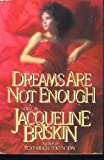 img - for Dreams Are Not Enough book / textbook / text book