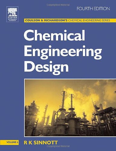 Chemical Engineering Design, Fourth Edition: Chemical Engineering Volume 6 (Coulson & Richardson's Chemical Engineer