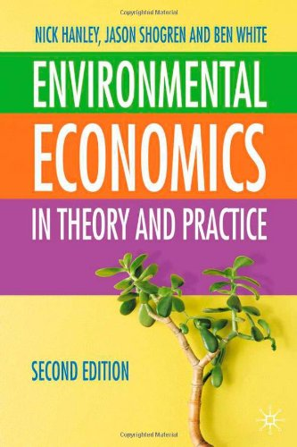 Environmental Economics: In Theory & Practice, Second...
