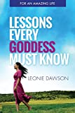 Lessons Every Goddess Must Know: A Sacred Playbook For Your Soul