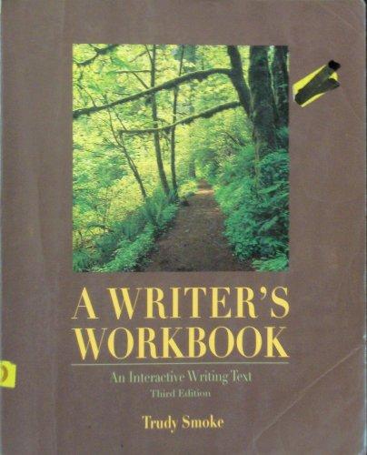 A Writer's Workbook: An Interactive Writing Text