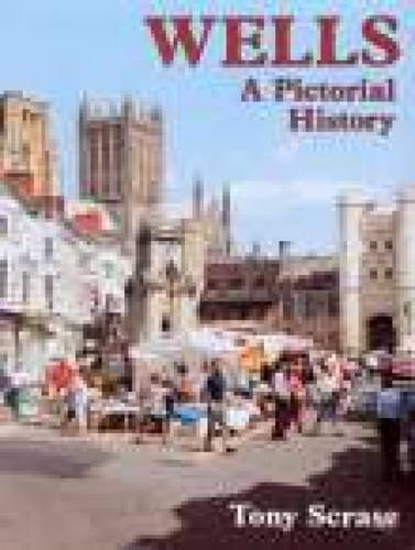 Wells: A Pictorial History (Pictorial History Series)