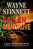 Book cover image for Fallen Mangrove (Jesse McDermitt Caribbean Adventure Series, Vol 5)