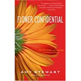 Flower Confidential: The Good, the Bad, and the Beautiful in the Business of Flowers ~ Amy Stewart