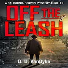 Off the Leash: A California Corwin P.I. Mystery Short Story: California Corwin P. I. Mystery Series (       UNABRIDGED) by D.D. VanDyke Narrated by Francesca Townes