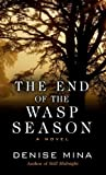 Denise Mina The End of the Wasp Season (Wheeler Large Print Book Series)