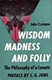 Wisdom, madness, and folly: The philosophy of a lunatic