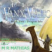 Dragon Isle: The Legend of Vanx Malic | [M. R. Mathias]