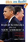 Barack Obama and the New America: The...
