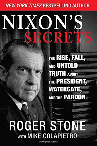 Nixon'S Secrets: The Rise, Fall, And Untold Truth About The President, Watergate, And The Pardon front-61322