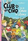 Le Club des Cinq et le cirque de l'Étoile par Blyton