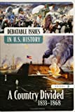 img - for Debatable Issues in U.S. History: A Country Divided, 1833-1868, Volume 3 (Middle School Reference) book / textbook / text book
