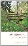 Aus dem Leben ...: Anthologie