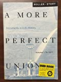 A More Perfect Union: Documents in U.S. History-To 1877 (0395745241) by Boller, Paul F.