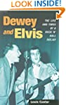Dewey and Elvis: The Life and Times o...