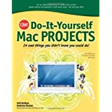 CNET Do-It-Yourself Mac Projects: 24 Cool Things You Didn't Know You Could Do