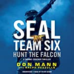 SEAL Team Six: Hunt the Falcon | Don Mann,Ralph Pezzullo