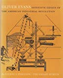 img - for Oliver Evans: Inventive Genius of the American Industrial Revolution by Eugene S. Ferguson (1980-06-01) book / textbook / text book
