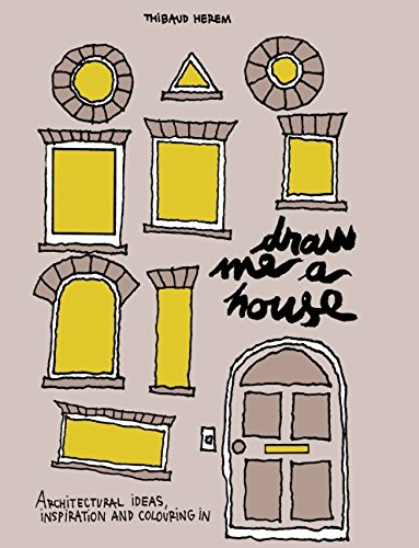 Draw Me a House: Architectural Ideas, Inspiration and Colouring In