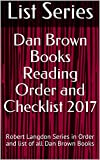 Dan Brown Books Reading Order and Checklist 2017: Robert Langdon Series in Order and list of all Dan Brown Books
