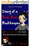 Diary of a Bad, Bad Bookkeeper:  A Cautionary Embezzlement Tale for Small Business Owners Everywhere