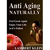 Anti-Aging - Natural Ways to a Better You ~ Lambert Klein