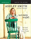 Unlikely Angel Unabridged CD: The Untold Story of the Atlanta Hostage Hero