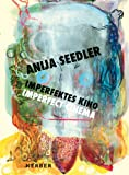 Anija Seedler: Imperfektes Kino