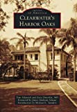 img - for Clearwater's Harbor Oaks (Images of America) book / textbook / text book