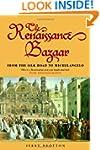 The Renaissance Bazaar: from the Silk...