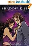 Shadow Kiss: A Graphic Novel (Vampire...