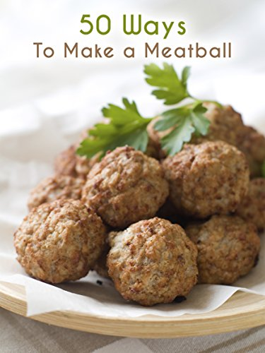 50 Ways to Make a Meatball: The 50 Most Delicious Meatball Recipes (Recipe Top 50's Book 66) (Swedish Recipes compare prices)