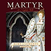 Martyr: An Elizabethan Thriller | [Rory Clements]