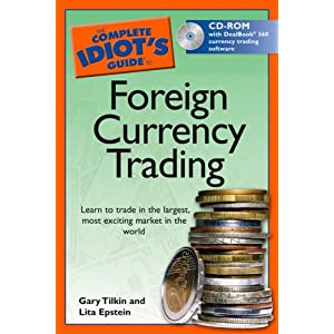 The Complete Idiot's Guide to Foreign Currency Trading Gary Tilkin and Lita Epstein