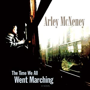 The Time We All Went Marching | [Arley McNeney]
