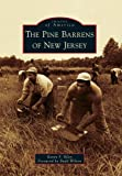 img - for The Pine Barrens of New Jersey (Images of America) (Images of America (Arcadia Publishing)) book / textbook / text book