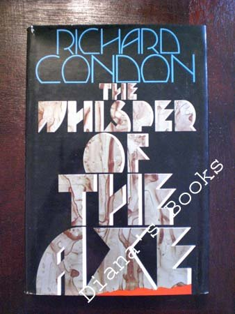 The Whisper of the Axe, RICHARD CONDON