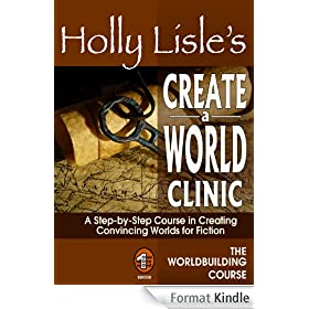 Holly Lisle's Create A World Clinic (WORLDBUILDING SERIES Book 3) (English Edition)